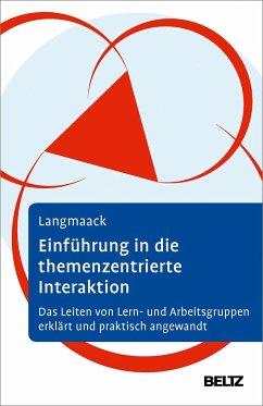 Einführung in die Themenzentrierte Interaktion (TZI) - Langmaack, Barbara