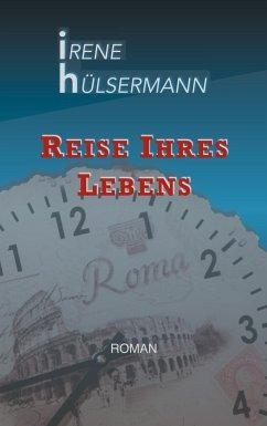 Reise ihres Lebens - Hülsermann, Irene