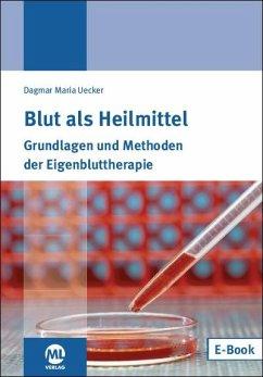 Blut als Heilmittel - Uecker, Dagmar M.