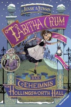 Tabitha Crum. Das Geheimnis von Hollingsworth Hall (Mängelexemplar) - Lawson, Jessica