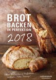 Brot backen in Perfektion 2018 - Rezeptkalender