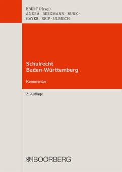 Schulrecht Baden-Württemberg - Andrä, Sabine; Bergmann, Maria; Bock, Carmen; Burk, Stephan; Ebert, Felix; Gayer, Bernhard