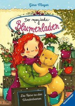 Die Reise zu den Wunderbeeren / Der magische Blumenladen Bd.4 (Mängelexemplar) - Mayer, Gina
