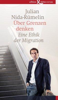 Über Grenzen denken (eBook, ePUB) - Nida-Rümelin, Julian