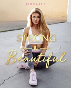 Strong & Beautiful (eBook, ePUB) - Reif, Pamela