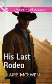 His Last Rodeo (Mills & Boon Superromance) (Sierra Legacy, Book 4) (eBook, ePUB)