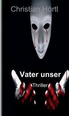Vater unser (eBook, ePUB) - Hörtl, Christian