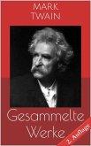 Gesammelte Werke (Vollständige und illustrierte Ausgaben - 2. Auflage) (eBook, ePUB)