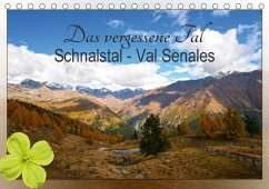 Das vergessene Tal. Schnalstal - Val Senales (Tischkalender 2018 DIN A5 quer)