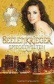 Spiegelwelten / Seelenkrieger Bd.5 (eBook, ePUB)