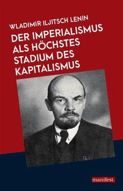 Der Imperialismus als höchstes Stadium des Kapitalismus - Lenin, Wladimir I.