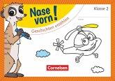 Nase vorn! - Deutsch 2. Schuljahr - Geschichten erzählen