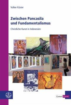 Zwischen Pancasila und Fundamentalismus (eBook, PDF) - Küster, Volker