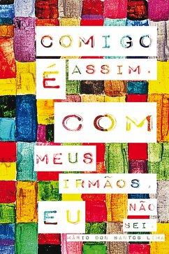 Comigo é assim. Com meus irmãos, eu não sei (eBook, ePUB) - Lima, Mário dos Santos