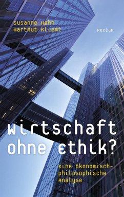 Wirtschaft ohne Ethik? Eine ökonomisch-philosophische Analyse (eBook, ePUB) - Hahn, Susanne; Kliemt, Hartmut