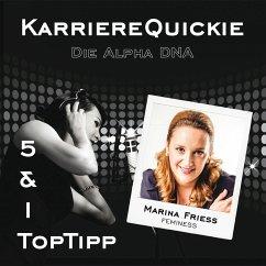Karrierequickie: Die Alpha DNA (MP3-Download) - Friess, Marina