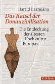 Das Rätsel der Donauzivilisation (eBook, ePUB)