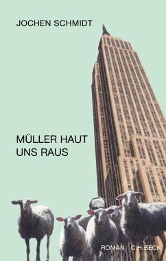 Müller haut uns raus (eBook, ePUB) - Schmidt, Jochen