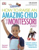 How To Raise An Amazing Child the Montessori Way, 2nd Edition (eBook, PDF)