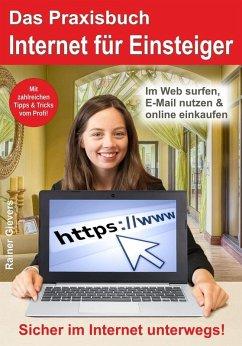 Das Praxisbuch Internet für Einsteiger (eBook, PDF) - Gievers, Rainer