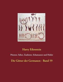Priester, Seher, Zauberer, Schamanen und Heiler (eBook, ePUB)