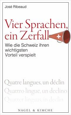 Vier Sprachen, ein Zerfall : Wie die Schweiz ihren wichtigsten Vorteil verspielt.