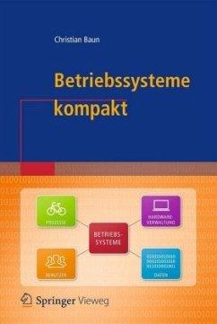 Betriebssysteme kompakt - Baun, Christian