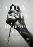 Violent Women in Contemporary Theatre