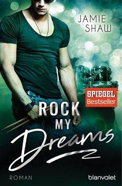 Rock my Dreams / The last ones to know Bd.4 - Shaw, Jamie