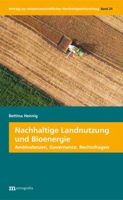 Nachhaltige Landnutzung und Bioenergie - Hennig, Bettina