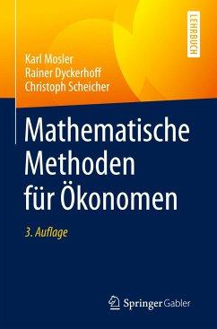 Mathematische Methoden für Ökonomen - Mosler, Karl; Dyckerhoff, Rainer; Scheicher, Christoph
