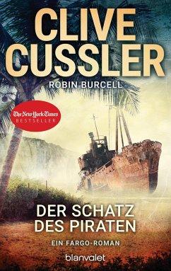 Der Schatz des Piraten / Fargo Adventures Bd.8 - Cussler, Clive;Burcell, Robin