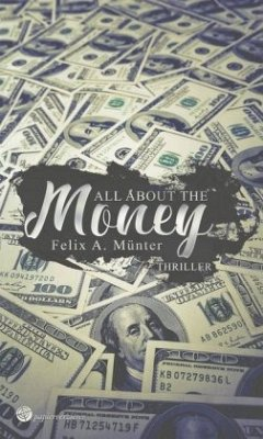 All about the Money - Münter, Felix A.
