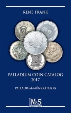 Palladium Coin Catalog 2017 / Palladium-Münzkatalog 2017 - Frank, René