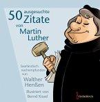 50 ausgesuchte Zitate von Martin Luther