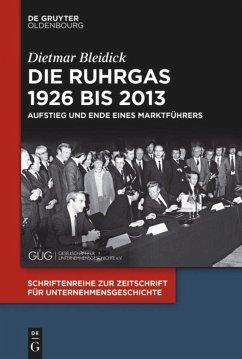 Die Ruhrgas 1926 bis 2013 - Bleidick, Dietmar