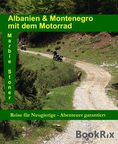 Albanien & Montenegro mit dem Motorrad (eBook, ...
