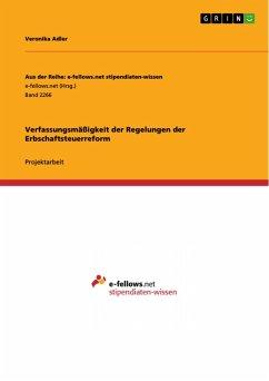 Verfassungsmäßigkeit der Regelungen der Erbschaftsteuerreform (eBook, PDF) - Adler, Veronika