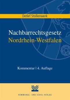 Nachbarrechtsgesetz Nordrhein-Westfalen - Stollenwerk, Detlef