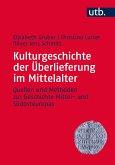Kulturgeschichte der Überlieferung im Mittelalter (eBook, ePUB)