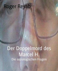 Der Doppelmord des Marcel H. (eBook, ePUB)