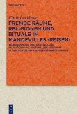 Fremde Räume, Religionen und Rituale in Mandevilles >Reisen<