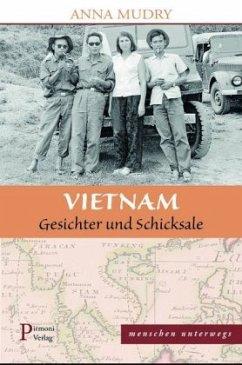 Vietnam - Gesichter und Schicksale