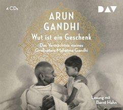 Wut ist ein Geschenk, 4 Audio-CDs - Gandhi, Arun