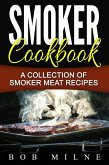 Smoker Cookbook: A Collection Of Smoker Meat Recipes (eBook, ePUB)