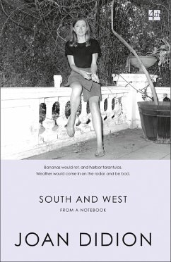 South and West: From A Notebook (eBook, ePUB) - Didion, Joan
