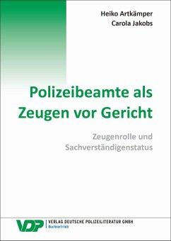 Polizeibeamte als Zeugen vor Gericht (eBook, ePUB) - Artkämper, Heiko; Jakobs, Carola