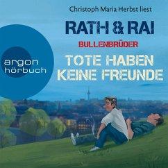 Tote haben keine Freunde / Bullenbrüder Bd.1 (MP3-Download) - Rai, Edgar; Rath, Hans