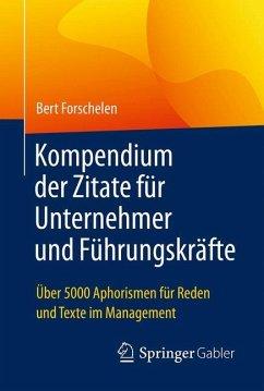 Kompendium der Zitate für Unternehmer und Führu...