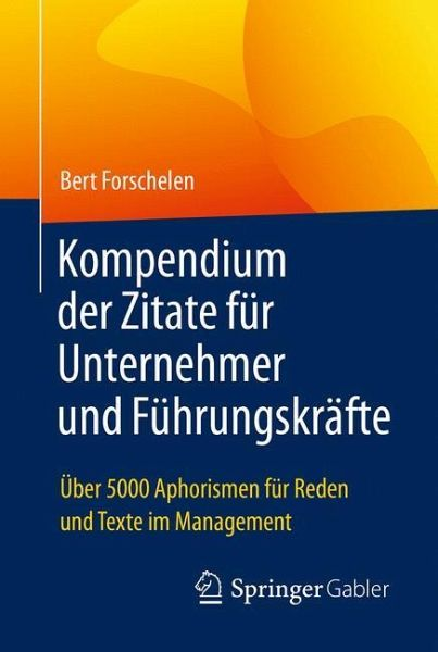 Kompendium der Zitate für Unternehmer und Führungskräfte - Forschelen, Bert